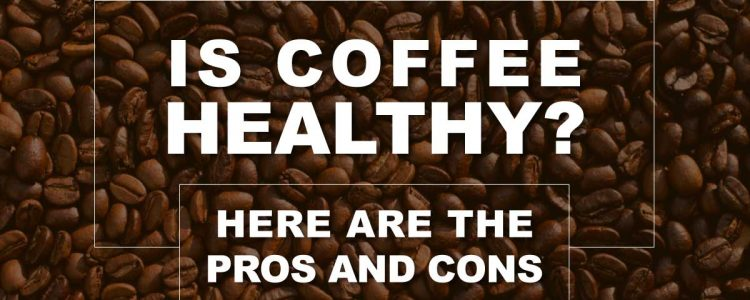 pros and cons of coffee