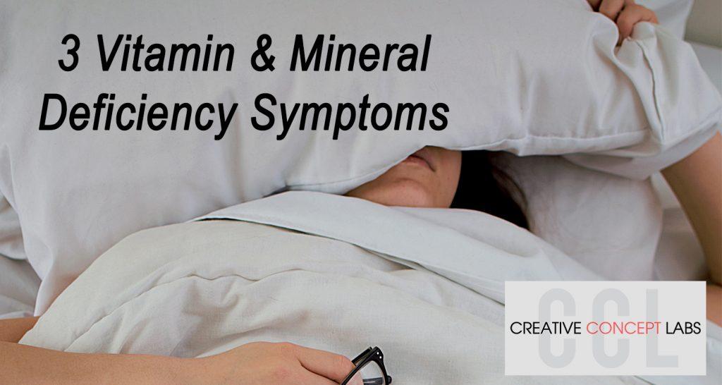 Vitamin & Mineral Deficiency Symptoms